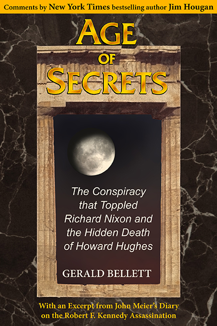 Age of Secrets: The Conspiracy that Toppled Richard Nixon and the Hidden Death of Howard Hughes Book